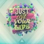 just_live_your_life_by_lacza-d5n8orz