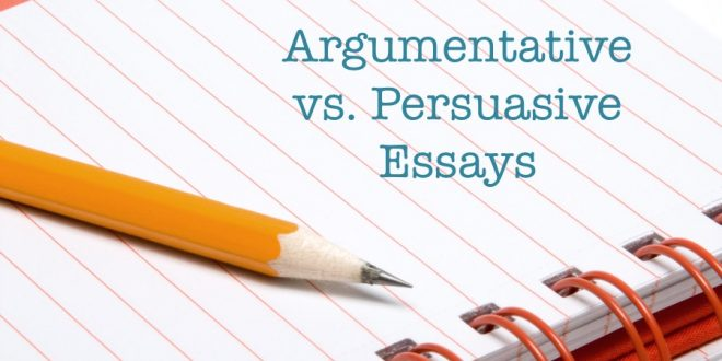 Argumentative vs persuasive essay: What's the difference?