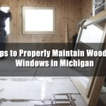 Tips-to-Properly-Maintain-Wooden-Windows-in-Michigan